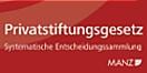 Cover - Privatstiftungsgesetz. Systematische Entscheidungssammlung - Autoren: Stefan Fida, Christina Wrann, Johannes Zollner (Ausschnitt)