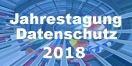 Jahrestagung betrieblicher Datenschutz 2018