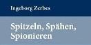 Cover Spitzeln, Spähen, Spionieren - Ingeborg Zerbes (Ausschnitt)